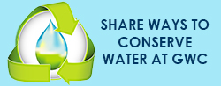 Share ways to conserve water at GWC
