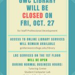 The GWC Library will be closed on Fri, Oct 27th